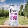 Heretic Juicier Than Thou (473ML)